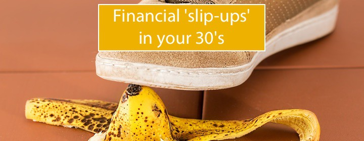 Financial slip ups in your thirties 1
