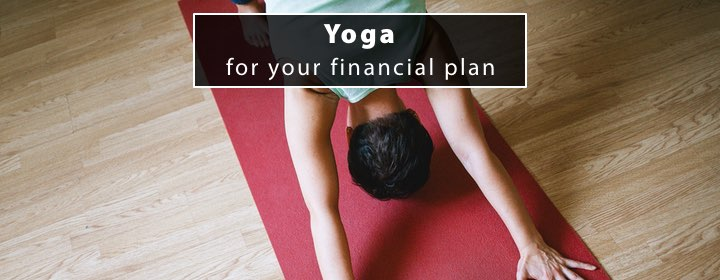 Yoga for your financial plan 1