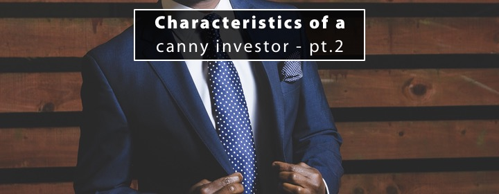 Characteristics of a canny investor part 2 1